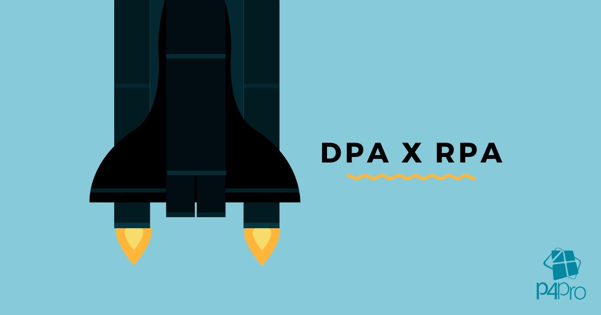 DPA (Digital Process Automation) e RPA (Robotic Process Automation) – Diferenças e Complementaridades