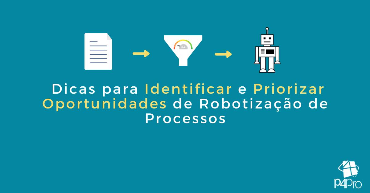 Dicas para Identificar e Priorizar Oportunidades de Robotização de Processos