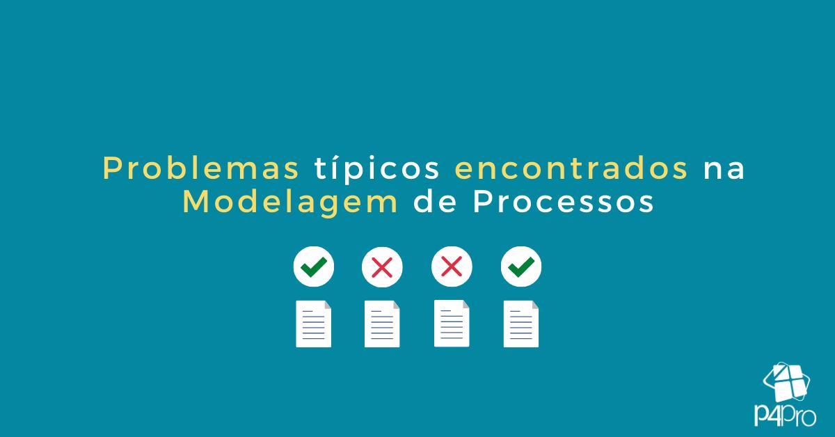Problemas Típicos Encontrados na Modelagem de Processos